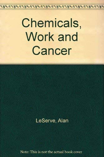 9780442307059: Chemicals, Work and Cancer