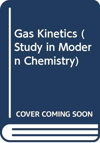 9780442307691: Gas Kinetics (Study in Modern Chemistry)