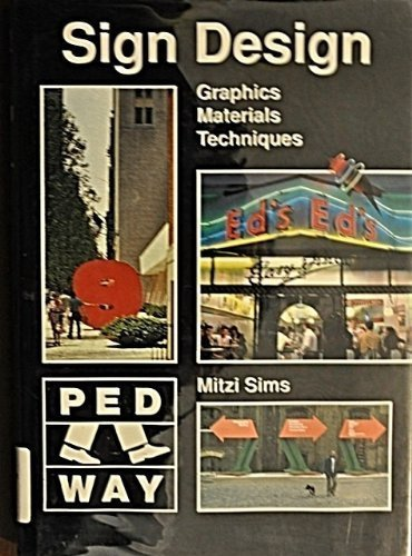 Sign Design: Graphics, Materials, Techniques: Sims, Mitzi