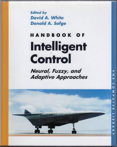 9780442308575: Handbook of Intelligent Control: Neural, Fuzzy, and Adaptive Approaches (Vnr Computer Library)