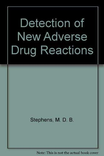 DETECTION OF NEW ADVERSE DRUG REACTIONS: STEPHENS, M. D. B.