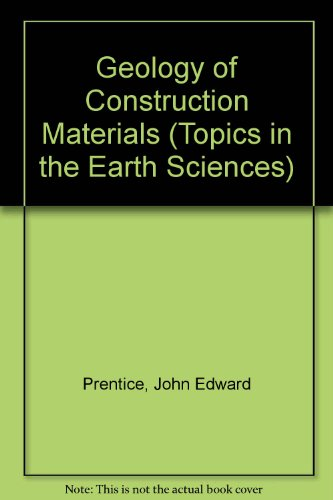 9780442311629: Geology of Construction Materials (Topics in the Earth Sciences)