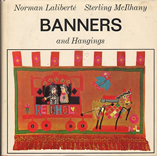 Banners and Hangings: Design and Construction: Norman. LalibertE