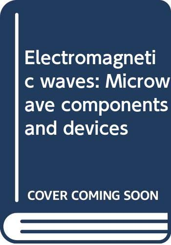 9780442311834: Electromagnetic waves: Microwave components and devices