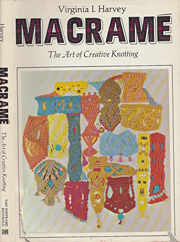 MACRAME : The Art of Creative Knotting