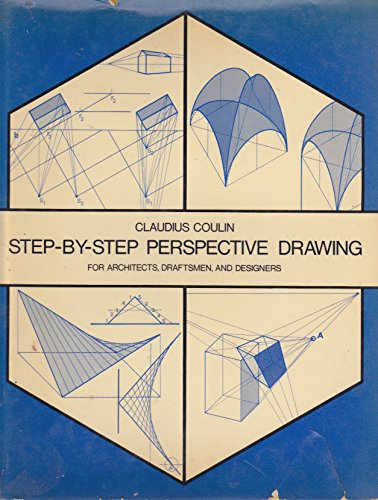 Step by Step Perspective Drawing for Architects,: Claudius Coulin