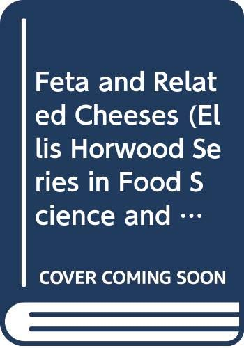 Feta and Related Cheeses (Ellis Horwood Series: Robinson, R.K., Tamime,