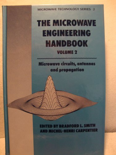 Microwave Engineering Handbook: Microwave Circuits, Antennas and: Bradford L. Smith;