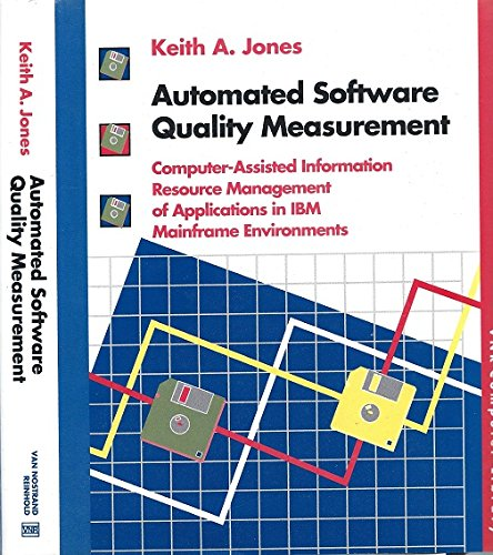 Automated Software Quality Measurement: Computer-Assisted Information Resource: Jones, Keith A.