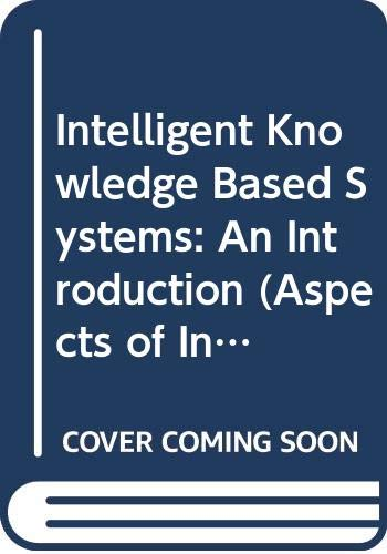 Intelligent Knowledge Based Systems: An Introduction (Aspects: Black, William J.