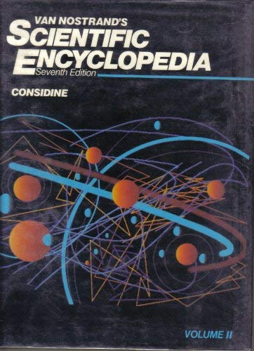 VAN NOSTRAND'S SCIENTIFIC ENCYCLOPEDIA - VOLUME 2: Considine, Douglas M.