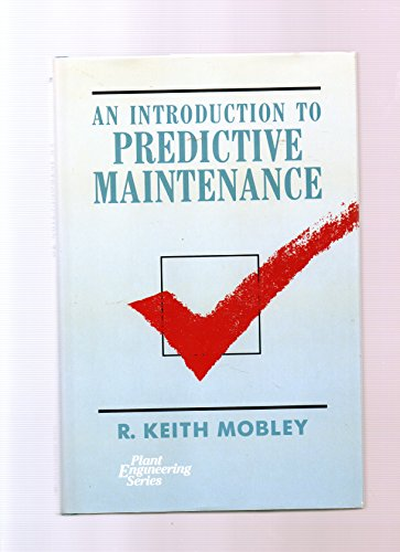 9780442318284: Introduction to Predictive Maintenance (Van Nostrand Reinhold's plant engineering series)