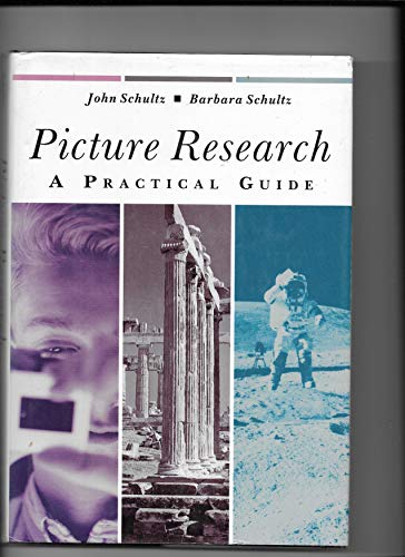 Picture Research: A Practical Guide: Schultz, John