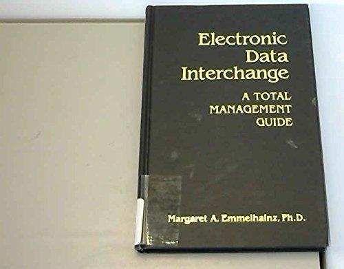 Electronic data interchange: A total management guide: Margaret A Emmelhainz