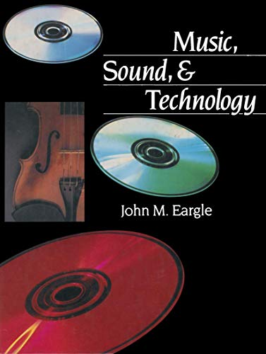 Music Sound and Technology: John M. Eargle