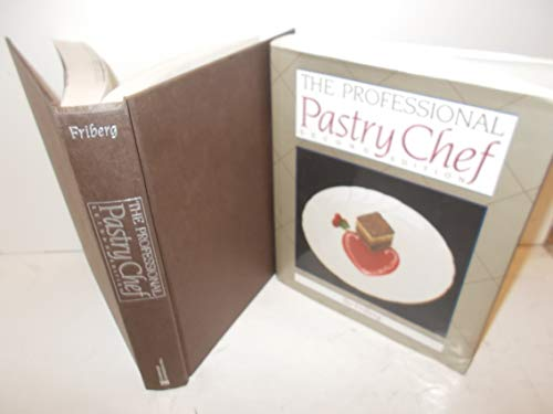 the PROFESSIONAL PASTRY CHEF, Second Edition; .Signed. *: FRIBERG, Bo; BLOOM, Thomas A. Ph.D.