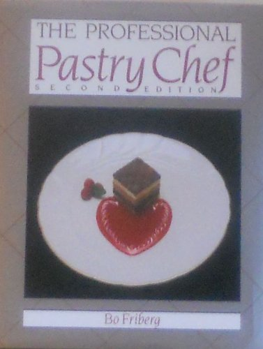 the PROFESSIONAL PASTRY CHEF, Second Edition; .Signed.: FRIBERG, Bo; BLOOM,