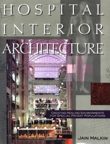 9780442318970: Hospital Interior Architecture: Creating Healing Environments for Special Patient Populations