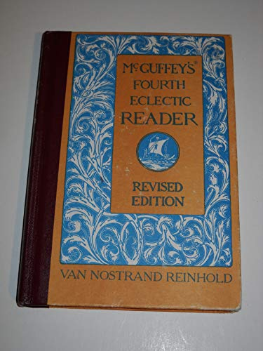 McGuffy's Fourth Eclectic Reader, Revised Edition: Various