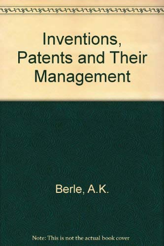Inventions, Patents and Their Management: Berle, A.K., Camp,
