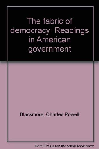 The fabric of democracy: Readings in American: Charles Powell Blackmore