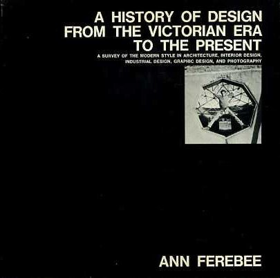 9780442781910: A History of Design from the Victorian Era to the Present