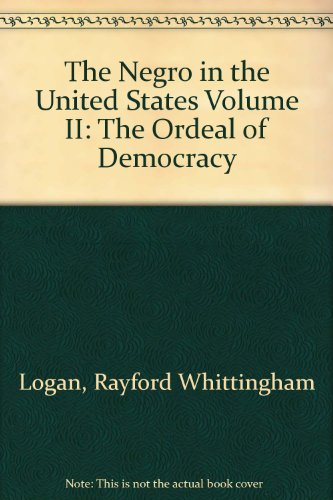 9780442781958: The Negro In The United States. Volume II: The Ordeal of Democracy.