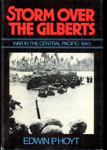 Storm over the Gilberts: War in the: Edwin Palmer Hoyt