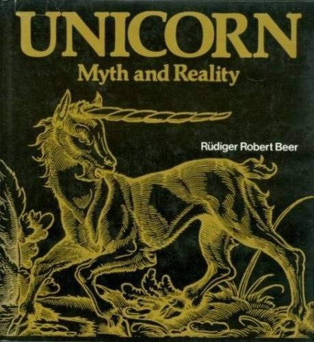 Unicorn Myth and Reality: Rudiger Robert Beer