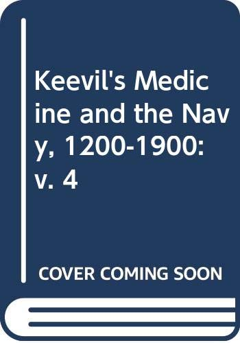 Keevil's Medicine and the Navy, 1200-1900: v.: Lloyd, Christopher; Coulter,
