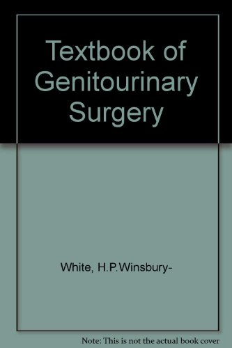 Textbook of Genito-urinary Surgery. Second edition: H.P.Winsbury- White ,