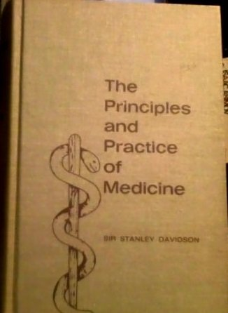 The Principles and Practice of Medicine. A: Sir. Stanley Davidson.