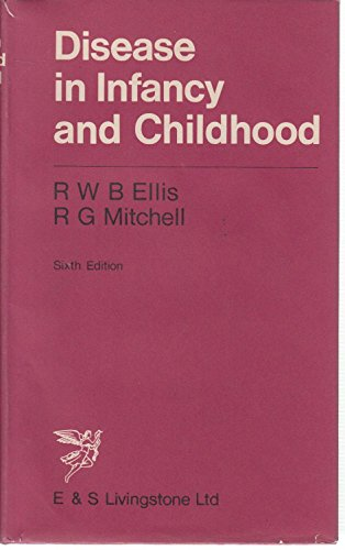 Disease in Infancy and Childhood: Mitchell, R.G., Ellis,