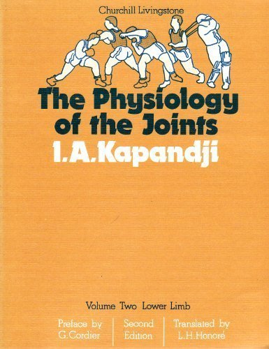9780443006555: The Physiology of the Joints: Annotated Diagrams of the Mechanics of the Human Joints, Vol. 2: Lower Limb