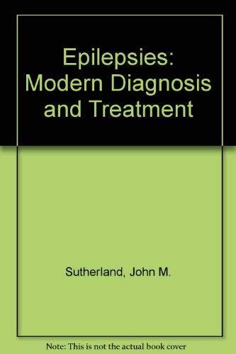 9780443006586: Epilepsies: Modern Diagnosis and Treatment