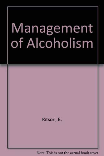 The Management of Alcoholism: Ritson, Bruce & Hassall, Christine