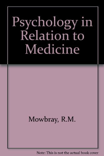 Psychology in Relation to Medicine: Mowbray, R.M., Rodger,