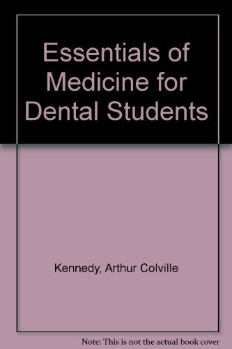 Essentials of Medicine for Dental Students: Kennedy, Arthur Colville