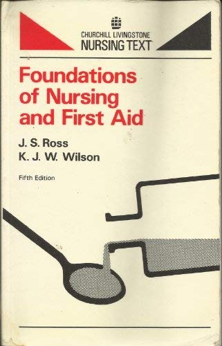 9780443007354: Foundations of Nursing and First Aid (Livingstone nursing texts)
