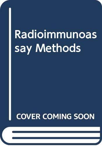 Radioimmunoassay Methods: Kirkham, K.E., Hunter,