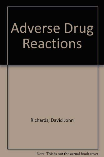 Adverse Drug Reaction Their Prediction, Detection ans Assessment / Based on a Symposium organised...