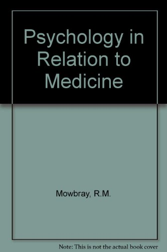 Psychology in Relation to Medicine: Mowbray, R.M.
