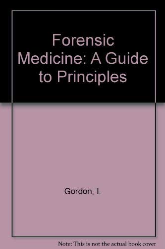 Forensic Medicine: A Guide to Principles: Shapiro, Hillel Abbe