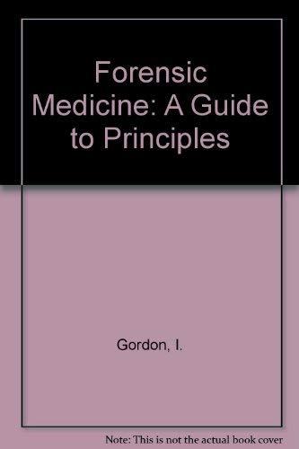 Forensic Medicine: A Guide to Principles: Gordon, I., Shapiro,