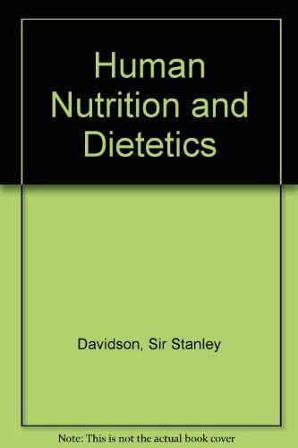 Human Nutrition and Dietetics: Davidson, Sir Stanley,