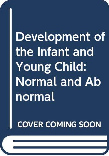 9780443012778: Development of the Infant and Young Child: Normal and Abnormal