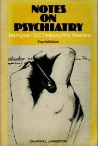 Notes on Psychiatry: Ingram, I. M.;Mowbray,