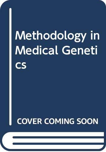 Methodology in Medical Genetics : An Introduction: Alan Emery