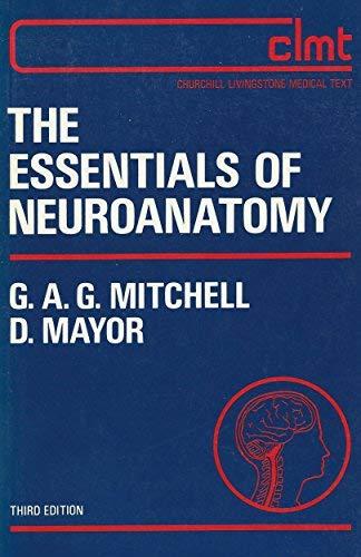 9780443014499: Essentials of Neuroanatomy (Churchill Livingstone medical text)