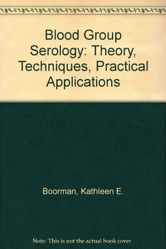 9780443014758: Blood Group Serology: Theory, Techniques, Practical Applications
